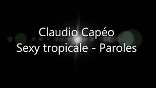 Claudio Capéo Sexy tropicale - Paroles