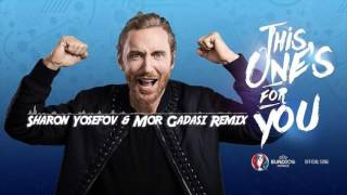 David Guetta ft. Zara Larsson - This One's For You (Sharon Yosefov & Mor Gadasi Remix)
