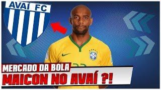 LATERAL MAICON É DO AVAÍ ! - MERCADO DA BOLA