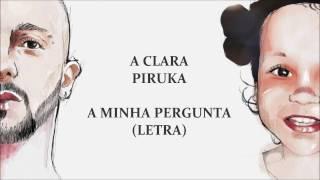 A Minha Pergunta (Letra) - Piruka