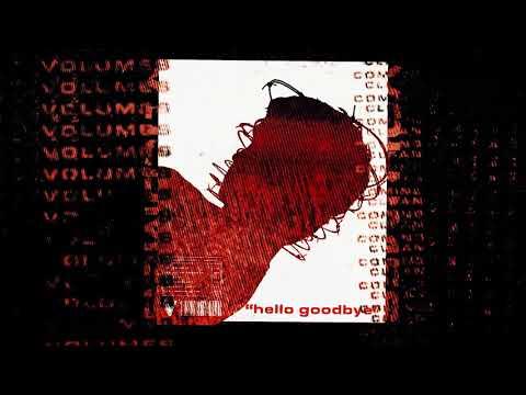 Hello Goodbye de Volumes Letra y Video