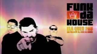 Ela Quer Pau - MC Pikachu vs. Funk da House Mix