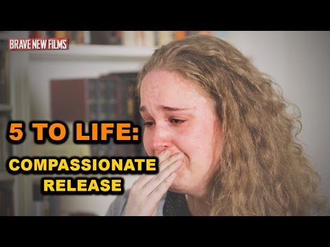 5 To Life: Compassionate Release • BRAVE NEW FILMS