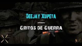 Deejay Xupeta Gritos de Guerra 2017
