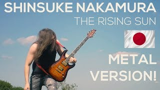 Shinsuke Nakamura - The Rising Sun [metal guitar cover]