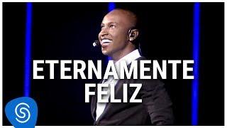 Thiaguinho - Eternamente Feliz (DVD Ousadia e Alegria) [Vídeo Oficial]
