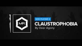 Dear Agony - Claustrophobia [HD]