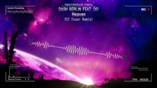 Dash Berlin feat. Do - Heaven (DJ Isaac Remix) [HQ Edit]