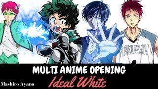 Multi Anime Opening - Ideal White [Mashiro Ayano]