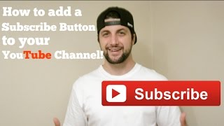 How to add a Subscribe Button to your YouTube Video!