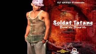 Soldat Tatane - Burn Burn / 2K15 Audio Officiel