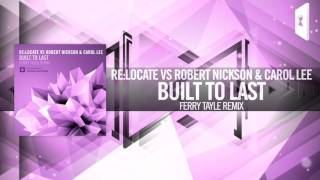 Re:Locate vs. Robert Nickson & Carol Lee - Built To Last (Ferry Tayle Remix) Amsterdam Trance