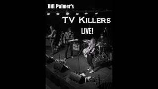 Bill Palmer's TV Killer-Let It Ride-Live