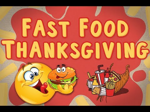 Fast Food Thanksgiving 🍟