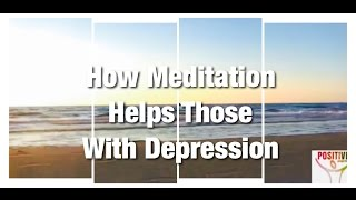 Tutorial on How To Meditate During Depression l How Meditation Heals Depression