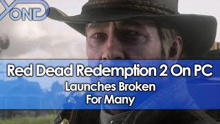 Red Dead Redemption 2 PC Launches Broken For Many