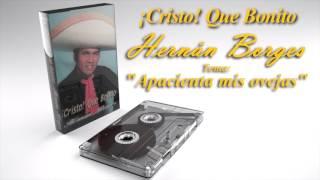 ¡Cristo! Que Bonito /  Apacienta mis ovejas /  Hernán Borges