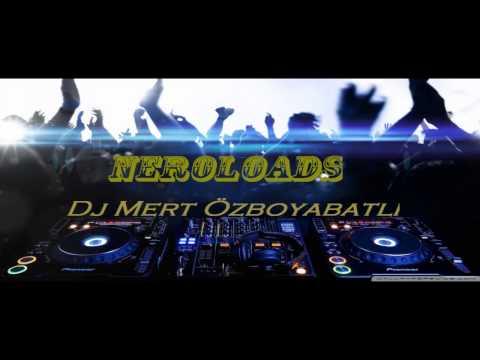 Dj Mert Özboyabatlı - NeroLoads (Full)