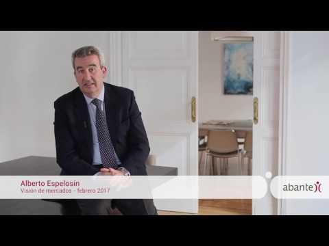 Visión de mercados · Alberto Espelosín · Febrero 2017