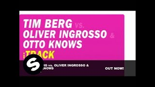 Tim Berg vs. Oliver Ingrosso & Otto Knows - iTrack  (Radio Edit)