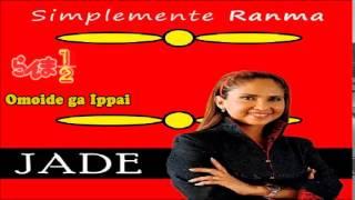 Omoide Ga Ippai (Ranma 1/2 opening 3) cover latino by Jade