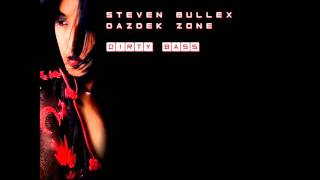 Steven Bullex, Dazdek Zone - Dirty Bass (Original Mix)