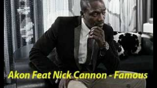 Akon ft Nick Cannon-Famous   (2011)
