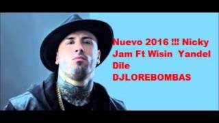 Nicky Jam Ft Wisin  Yandel   Dile Remix dj lore bombas