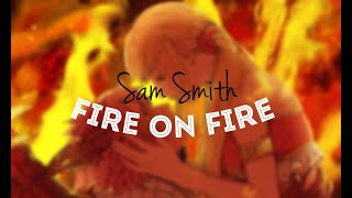 「Nightcore」→ Fire on fire (Sam Smith)