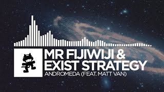 Mr FijiWiji & Exist Strategy - Andromeda (feat. Matt Van) [Monstercat Release]