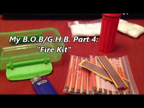 My B.O.B./G.H.B Part 4: Fire Kit