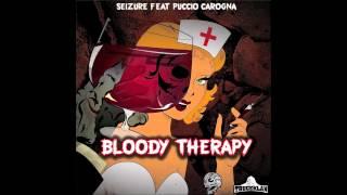 Bloody Therapy - Seizure ft Pooccio Carogna