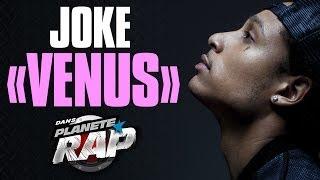 """Joke """"Venus"""" en live #PlanèteRap"""