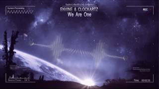 Envine & Clockartz - We Are One [HQ Edit]
