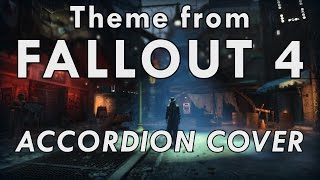 Theme from Fallout 4 [accordion cover]