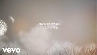 Manuel Carrasco - Uno X Uno (Lyric)