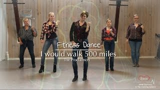 I would walk 500 miles - The Proclaimers - Fitness Dance Choreography