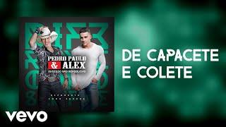 Pedro Paulo & Alex - De Capacete e Colete (Pseudo Video)