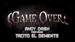 Andy Dash Feat Tactico El Demente - Game Over★Rap★ 2015 El Number One♪ HD