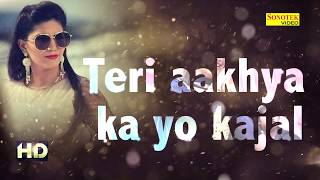 Sapna Super Hit Song Teri Aakhya Ka Yo Kajal | Lyrics Video | New Haryanvi Song 2018 | Sonotek width=