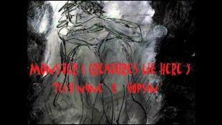 Monster(Creatures Lie Here) lyrics [By:Meg and dia,Tech N9ne,and Hopsin]