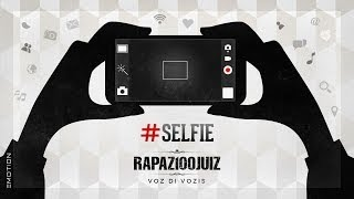 Rapaz 100 Juiz - SELFIE (Lyric Video)