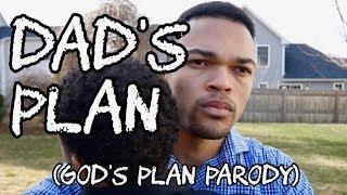 Dad's Plan (God's Plan Parody) #PREEXUMSEASON