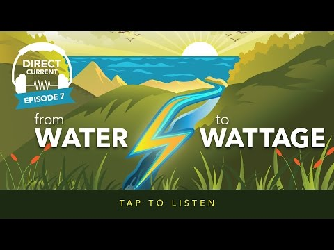 Episode 7:  From Water To Wattage (Direct Current - An Energy.gov Podcast)