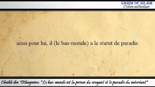 Le bas-monde est la prison du croyant et le paradis du mécréant -Cheikh ibn 'Othaymine-