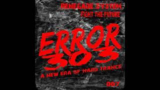 Renegade System - Fight The Future (Original Mix) [Error303]