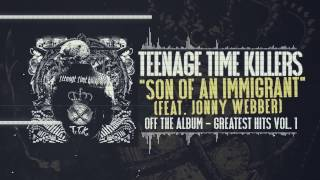 Teenage Time Killers - Son of an Immigrant feat. Jonny Webber