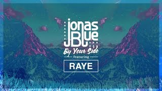 Jonas Blue   By Your Side ft  RAYE (letra en ingles y en español)