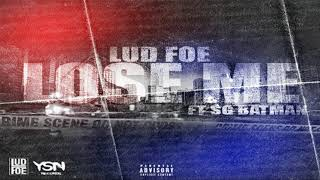 Lud Foe - Lose Me (Feat. SG Batman)
