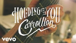 Carrollton - Holding On To You (Lyric Video)